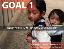 Sustainable Development Goal No.1: End Poverty in All its Forms Everywhere.