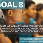 Goal 8 Promote sustained, inclusive and sustainable economic growth, full and productive employment and decent work for all